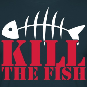 kill the fish T-Shirts - Men's T-Shirt