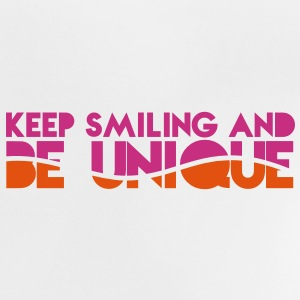 KEEP SMILING and be UNIQUE original awesome design Shirts - Baby T-Shirt