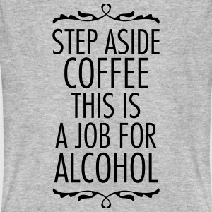 Step Aside Coffee... T-Shirts - Männer Bio-T-Shirt