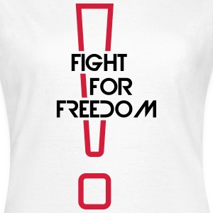 fight for freedom T-Shirts - Women's T-Shirt
