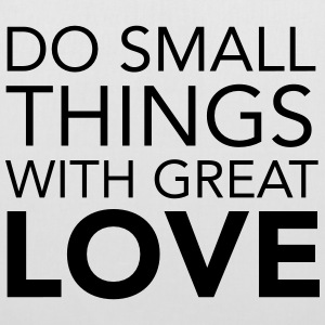 Do Small Things With Great Love Taschen & Rucksäcke - Stoffbeutel