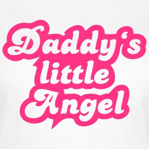 Daddy's little angel T-Shirts - Women's T-Shirt