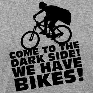 Come to the DARK SIDE! We have BIKES! - Men's Premium T-Shirt