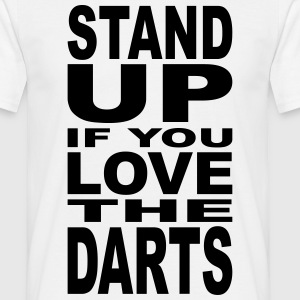 Stand up if you love the Darts T-Shirts - Men's T-Shirt