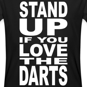 Stand up if you love the Darts T-Shirts - Men's Organic T-shirt