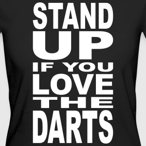Stand up if you love the Darts T-Shirts - Women's Organic T-shirt