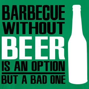 Barbecue without beer is an option but a bad one T-Shirts - Men's Premium T-Shirt
