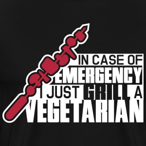 In case of emergency I just grill a vegetarian T-Shirts - Men's Premium T-Shirt