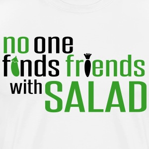 No one finds friends with salad T-Shirts - Men's Premium T-Shirt