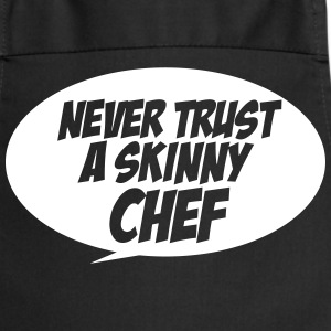 Never trust a skinny chef  Aprons - Cooking Apron