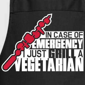 In case of emergency I just grill a vegetarian  Aprons - Cooking Apron