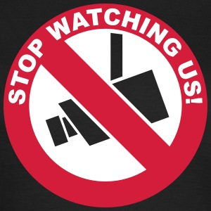 stop watching us - Frauen T-Shirt