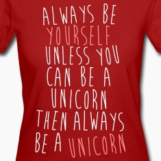 Always be a Unicorn T-Shirts