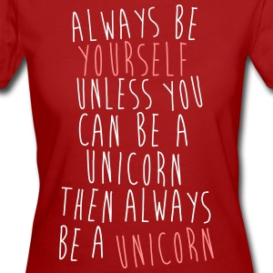 Always be a Unicorn Camisetas - Camiseta ecológica mujer