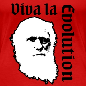 Viva la Evolution! T-Shirts - Frauen Premium T-Shirt