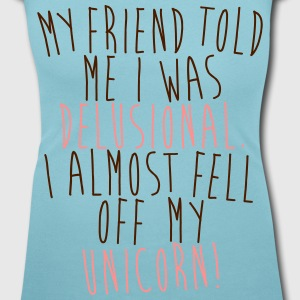 I almost fell of m unicorn! T-shirts - Vrouwen T-shirt met U-hals