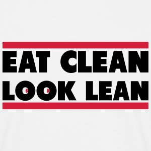 Eat Clean Look Lean Tee shirts - T-shirt Homme