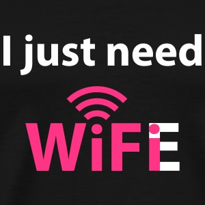 Need WifE Tee shirts - T-shirt Premium Homme
