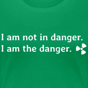 I am not in danger. I am the danger. T-Shirts - Frauen Premium T-Shirt