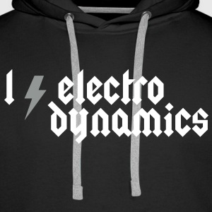 I love Electrodynamics - Heavy Metal Style Hoodies & Sweatshirts - Men's Premium Hoodie