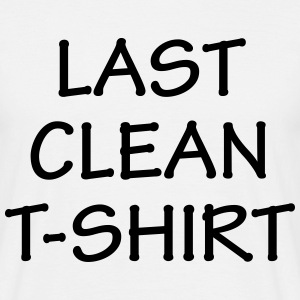 Last Clean T-Shirt Novelty Design - Men's T-Shirt