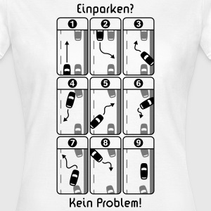 Einparken? Kein Problem! Damen T-Shirt - Frauen T-Shirt