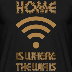 HOME is where the Wifi is - Men's T-Shirt