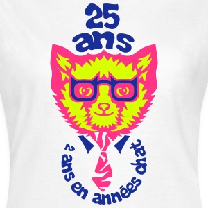 25 ans annee chat anniversaire Tee shirts - T-shirt Femme
