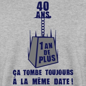 40 ans poids date anniversaire toujours Sweat-shirts - Sweat-shirt Homme