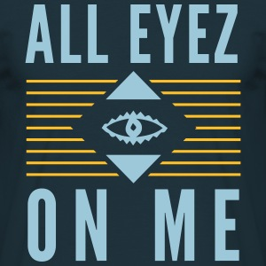 all Eyez On Me 2Pac - Männer T-Shirt