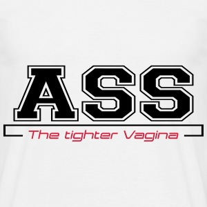 ass the tighter vagina T-Shirts - Männer T-Shirt
