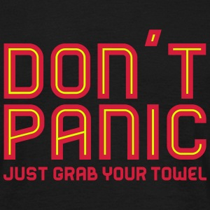 Don't Panic, Just Grab Your Towel 3 T-Shirts - Männer T-Shirt