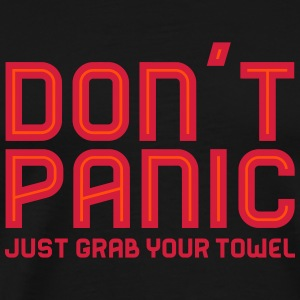 Don't Panic, Just Grab Your Towel 3 T-Shirts - Männer Premium T-Shirt