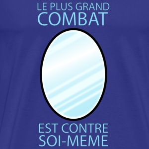 le plus grand combat - T-shirt Premium Homme