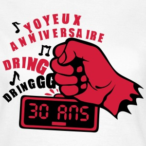 30 ans poing radio reveil frappe anniver Tee shirts - T-shirt Femme