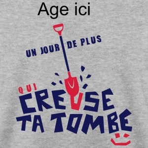ajouter age ans creuse tombe humour anni Sweat-shirts - Sweat-shirt Homme