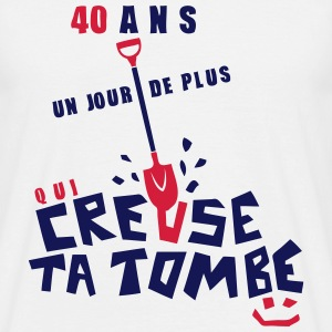 40 ans creuse tombe humour anniversaire Tee shirts - T-shirt Homme