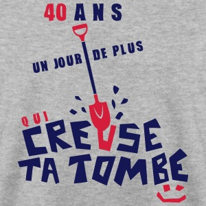 40 ans creuse tombe humour anniversaire Sweat-shirts - Sweat-shirt Homme