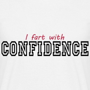 i fart with confidence T-Shirts - Men's T-Shirt
