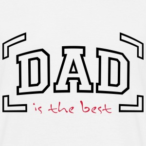 dad is the best T-Shirts - Men's T-Shirt