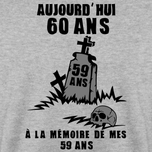 60 ans tombe memoire mort souvenir anniv Sweat-shirts - Sweat-shirt Homme