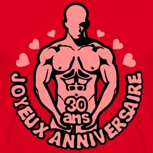 30 ans homme nu denude muscle anniversai Tee shirts - T-shirt Homme