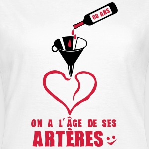 60 ans age arteres anniversaire bouteill Tee shirts - T-shirt Femme