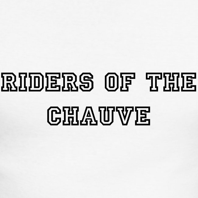 Riders of the chauve