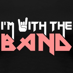 I'm with the Band Tee shirts - T-shirt Premium Femme