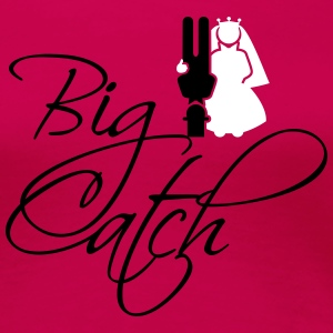 Big catch (1c) T-Shirts - Frauen Premium T-Shirt