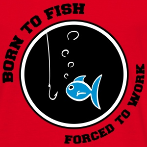 born to fish T-Shirts - Men's T-Shirt