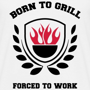 born to grill forced to work T-Shirts - Men's T-Shirt