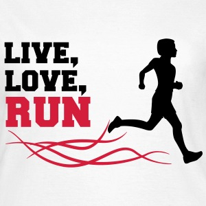 live love run T-Shirts - Frauen T-Shirt