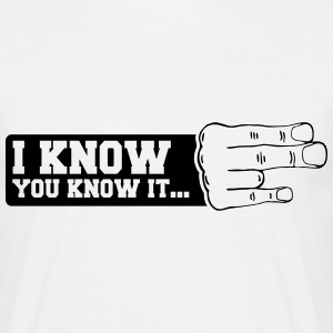 het i know kant T-shirts - Mannen T-shirt